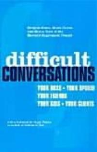 Difficult conversations - how to discuss what matters most