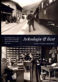 Arkeologin och livet : ett dubbelporträtt av paret Agda och Oscar Montelius