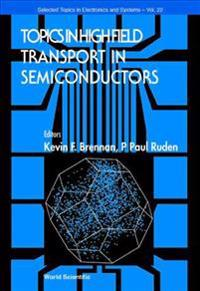 Topics in High Field Transport in Semiconductors