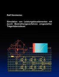 Simulation Von Leistungsbauelementen Mit Durch Bestrahlungsverfahren Eingestellter Tr Gerlebensdauer