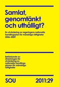 Samlat, genomtänkt och uthålligt? (SOU 2011:29) : En utvärdering av regeringens nationella handlingsplan för mänskliga rättigheter 20062009