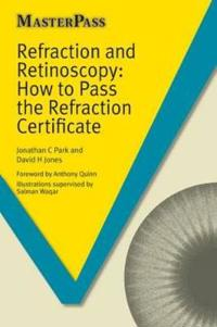 Refraction and Retinoscopy: How to Pass the Refraction Certificate