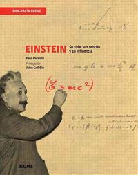 Einstein: Su Vida, Sus Teorias y Su Influencia