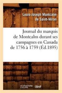 Journal Du Marquis de Montcalm Durant Ses Campagnes En Canada de 1756 � 1759 (�d.1895)