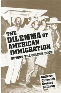 Dilemma of American Immigration Beyond the Golden Door