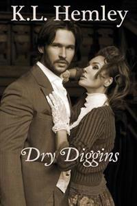 Dry Diggins (Fortune Out West Series - Book Three)