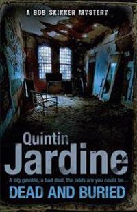 Dead and buried (bob skinner series, book 16) - a gritty edinburgh mystery