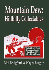 Mountain Dew: Hillbilly Collectables: A History of Mt. Dew Through Advertising