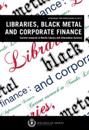 Libraries, black metal and corporate finance. Current research in Nordic Library and Information Science