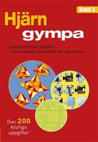 Hjärngympa 3 : logiska problem, bildgåtor, matematiska tankenötter och mycket mer