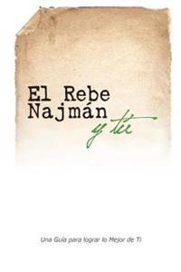 El Rebe Najman y Tu: Como La Sabiduria del Rebe Najman de Breslov Puede Cambiar Tu Vida
