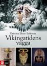 Vikingatidens vagga : i vendeltidens värld