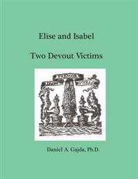 Elise and Isabel, Two Devout Victims