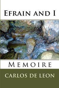 Efrain and I: Memoire