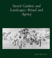 Sacred Gardens And Landscapes