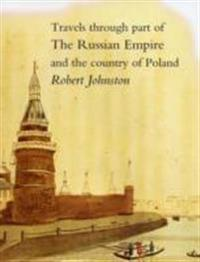Travels through part of the russian empire and the country of poland; along