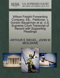Wilson Freight Forwarding Company, Etc., Petitioner, V. Gordon Baughman et al. U.S. Supreme Court Transcript of Record with Supporting Pleadings