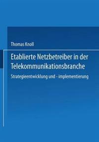 Etablierte Netzbetreiber in Der Telekommunikationsbranche