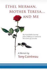 Ethel Merman, Mother Teresa...and Me