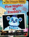 Five Nights at Freddy's Ultimate Guide: The Freddy Files Ultimate Edition