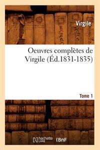 Oeuvres Compl�tes de Virgile. Tome 1 (�d.1831-1835)