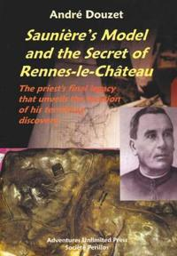 Sauniere's Model and the Secret of Rennes-Le-Chateau