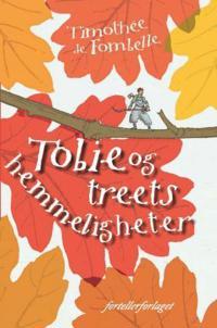 Tobie og treets hemmeligheter - Timothée de Fombelle   Inprintwriters.org