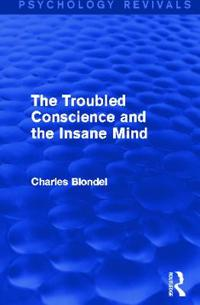 The Troubled Conscience and the Insane Mind