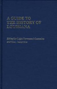 A Guide to the History of Louisiana