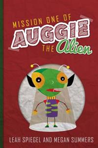 Mission One of Auggie the Alien