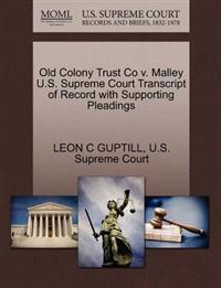 Old Colony Trust Co V. Malley U.S. Supreme Court Transcript of Record with Supporting Pleadings