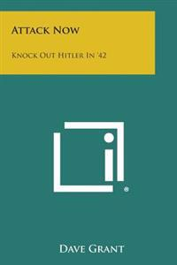 Attack Now: Knock Out Hitler in '42