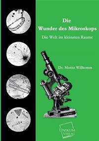 Die Wunder Des Mikroskops