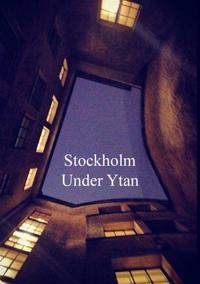 Stockholm Under Ytan