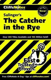CliffsNotesTM on Salinger's The Catcher in the Rye