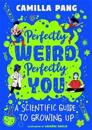 Perfectly Weird, Perfectly You