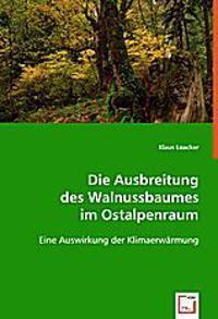 Die Ausbreitung des Walnussbaumes im Ostalpenraum