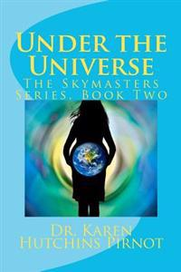 Under the Universe: The Skymasters Series, Book Two