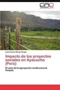 Impacto de Los Proyectos Sociales En Ayacucho (Peru)