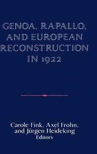 Genoa, Rapallo, and European Reconstruction in 1922