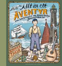 Allt är ett äventyr : en berättelse om Evert Taubes fantastiska liv