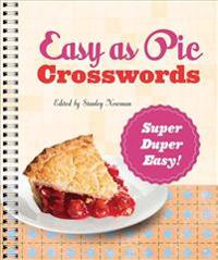 Easy as Pie Crosswords: Super-Duper Easy!: 72 Relaxing Puzzles