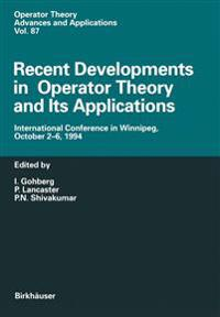 Recent Developments in Operator Theory and Its Applications