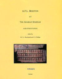 A.F.L. Beeston at the Arabian Seminar And Other Papers