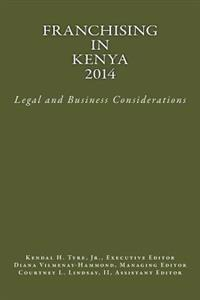 Franchising in Kenya 2014: Legal and Business Considerations
