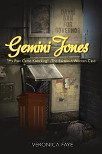 "Gemini Jones: ""My Past Came Knocking"" - The Savannah Wooten Case"