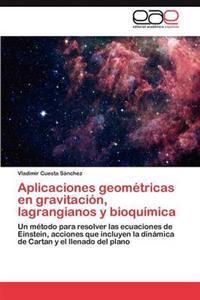 Aplicaciones Geometricas En Gravitacion, Lagrangianos y Bioquimica