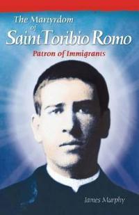 The Martyrdom of Saint Toribio Romo