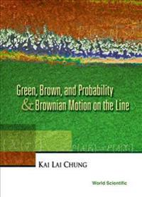 Green, Brown, and Probability and Brownian Motion on the Line