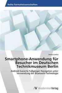 Smartphone-Anwendung Fur Besucher Im Deutschen Technikmuseum Berlin
